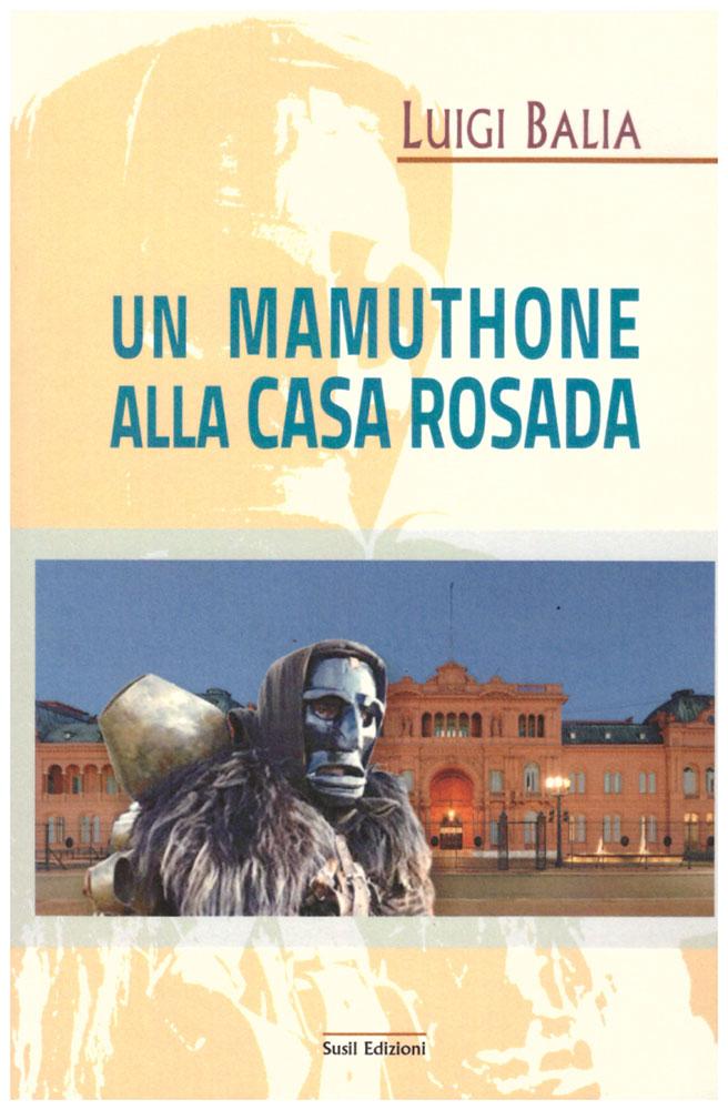 """""""Un mamuthone alla Casa Rosada"""" di Luigi Balia"""