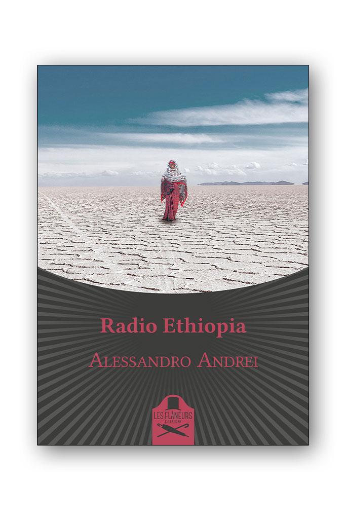 """Radio Ethiopia"""", in libreria il romanzo d'esordio di Alessandro Andrei  edito da Les Flâneurs – S&H Magazine"""